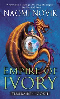 Empire of Ivory By Novik, Naomi